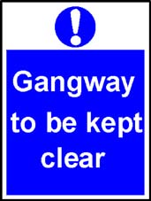 More info on 'Gangway to be Kept Clear' - Safety Sign