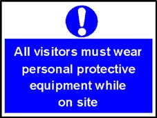 More info on 'All Visitors Must Wear PPE While On Site' - Safety Sign