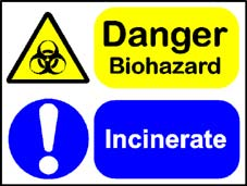 More info on 'Danger Biohazard - Incinerate' - Safety Sign